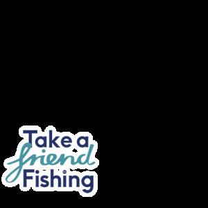 Take a Friend Fishing - 500x500 slider-2